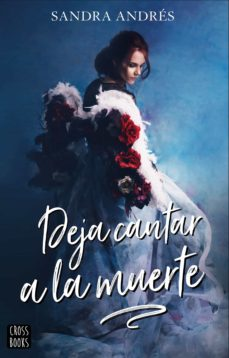 Descargas gratuitas de libros de audio en línea DEJA CANTAR A LA MUERTE 9788408207986  de SANDRA ANDRES BELENGUER