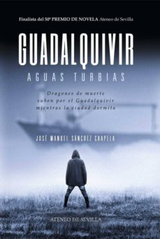 Descargar libros gratis de epub google GUADALQUIVIR, AGUAS TURBIAS de JOSE MANUEL SÁNCHEZ CHAPELA (Spanish Edition)
