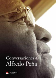 Valentifaineros20015.es Conversaciones De Alfredo Peña Image