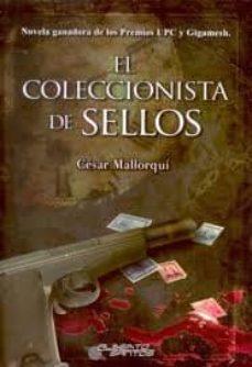Descargar libros de texto gratuitos en pdf EL COLECCIONISTA DE SELLOS de CESAR MALLORQUI (Literatura española) 9788415238386