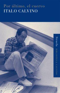por último, el cuervo (ebook)-italo calvino-9788415723486