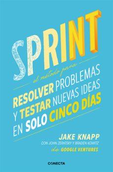 sprint: metodo innovador de google ventures para conseguir que cualquier proyecto prospere en 5 dias-jake knapp-9788416029686