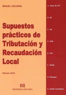 Descargar SUPUESTOS PRACTICOS DE TRIBUTACION Y RECAUDACION 2019 gratis pdf - leer online