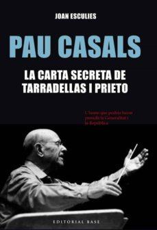 Javiercoterillo.es Pau Casals: La Carta Secreta De Tarradellas I Prieto Image