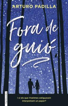 Descarga gratuita de libros de audio. FORA DE GUIO de ARTURO PADILLA DE JUAN CHM DJVU 9788416716586