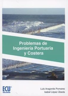 Audio gratis para descargas de libros. PROBLEMAS DE INGENIERÍA PORTUARIA Y COSTERA 9788416966486 de LUIS ARAGONÉS POMARES PDF DJVU PDB en español