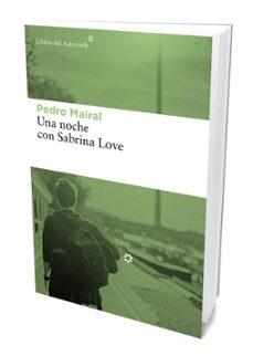 Libro en formato pdf para descargar gratis UNA NOCHE CON SABRINA LOVE  9788417007386 (Spanish Edition) de PEDRO MAIRAL