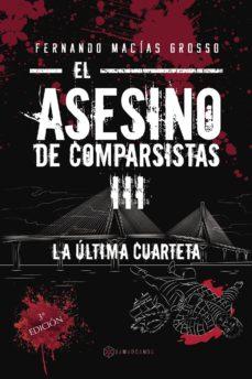 Ebook en italiano descarga gratis EL ASESINO DE COMPARSISTAS III: LA ULTIMA CUARTETA (Spanish Edition)