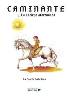 CAMINANTE Y LA ESTIRPE AFORTUNADA