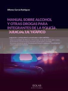Descargar MANUAL SOBRE ALCOHOL Y OTRAS DROGAS PARA INTEGRANTES DE LA POLICI A JUDICIAL DE TRAFICO gratis pdf - leer online