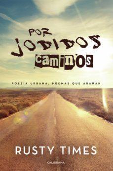 (I.B.D.) POR JODIDOS CAMINOS - RUSTY TIMES   Triangledh.org