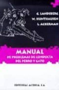 Libros en línea gratis descargar ebooks MANUAL DE PROBLEMAS DE CONDUCTA DEL PERRO Y GATO (Spanish Edition) 9788420008486