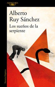Descargas gratuitas e libro LOS SUEOS DE LA SERPIENTE (Spanish Edition) 9788420433486 CHM ePub iBook de ALBERTO RUY SANCHEZ