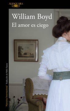 el amor es ciego (ebook)-william boyd-9788420435886