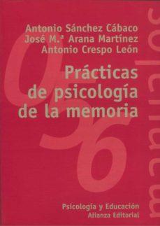 practicas de psicologia de la memoria-antonio crespo leon-antonio sanchez cabaco-jose maria arana martinez-9788420687186