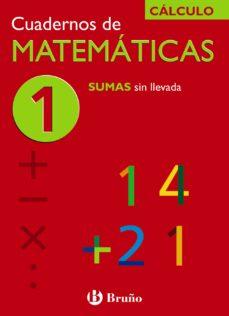 cuaderno de matematicas 1: sumas sin llevada-jose echegaray-9788421656686