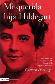 mi querida hija hildegart: una historia que conmociono a la españ a de la segunda republica-carmen domingo-9788423340286