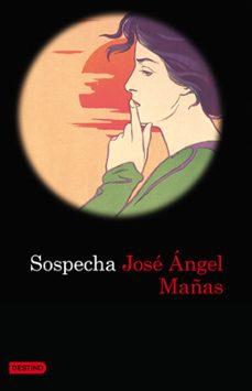 sospecha-jose angel mañas-9788423343386