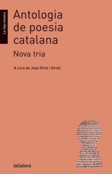 Descargar libro en formato de texto. ANTOLOGIA DE POESIA CATALANA: NOVA TRIA (Literatura española)