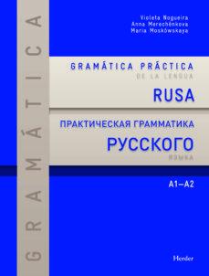 Libros descargados gratis GRAMATICA PRACTICA DE LA LENGUA RUSA A1-A2 9788425428586 de VIOLETA NOGUEIRA, MARINA GORBATKINA en español