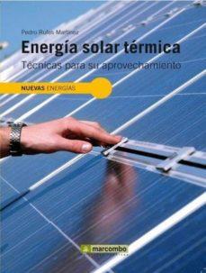 Descargar ENERGIA SOLAR TERMICA: TECNICAS PARA SU APROVECHAMIENTO gratis pdf - leer online