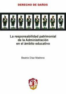 LA RESPONSABILIDAD PATRIMONIAL DE LA ADMINISTRACION EN EL AMBITO EDUCATIVO - BEATRIZ DIAZ MADRERA   Triangledh.org