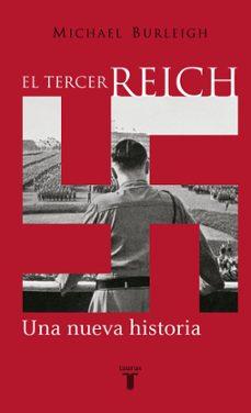el tercer reich: una nueva historia-michael burleigh-9788430604586