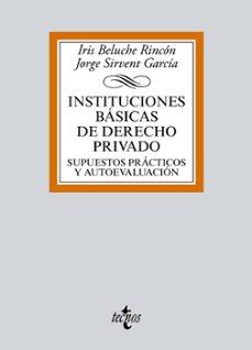 instituciones basicas de derecho privado: supuestos practicos y autoevaluacion-iris beluche rincon-jorge sirvent garcia-9788430969586