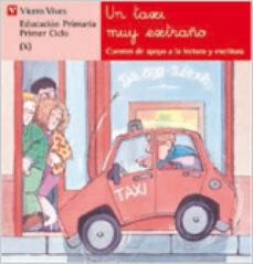 un taxi muy extraño: lectura, educacion primaria, 1 ciclo-ana fernandez buñuel-carmen rodriguez jordana-9788431629786