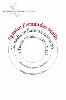 Descargas de libros gratis para tabletas. YA NADIE SE LLAMARA COMO YO + POESIA REUNIDA (1998-2012) (Spanish Edition)