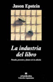 Lofficielhommes.es La Industria Del Libro: Pasado, Presente Y Futuro De La Edicion Image