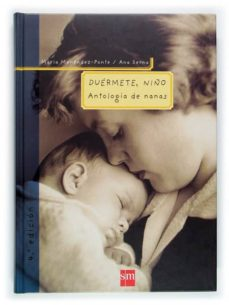 Srazceskychbohemu.cz Duermete, Niño: Antologia De Nanas (Incluye Cd-rom) (3ª Ed.) Image