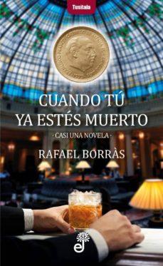 Descargar gratis joomla books pdf CUANDO TU NO ESTES MUERTO 9788435012386 en español