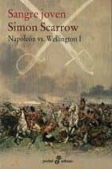 Descargas gratuitas de libros electrónicos descargas SANGRE JOVEN (NAPOLEON VS WELLINGTON I) de SIMON SCARROW