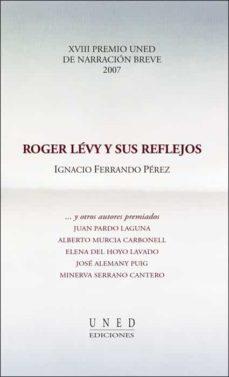 Inmaswan.es Roger Lévy Y Sus Reflejos . Xviii Premio Uned De Narración Breve 2007 Image