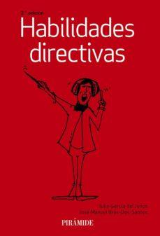 habilidades directivas (2ª ed.)-julio garcia del junco-jose manuel bras-dos-santos-9788436837186