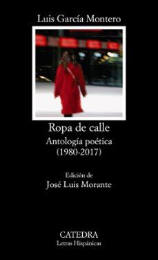 ropa de calle: antologia poetica (1980-2008)-luis garcia montero-9788437628486