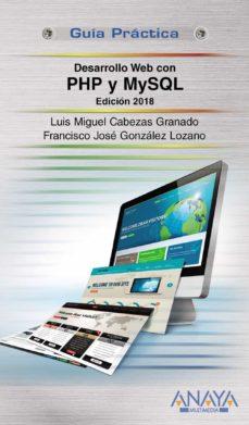 desarrollo web con php y mysql (ed. 2018) (guia practica)-luis miguel cabezas granado-9788441538986