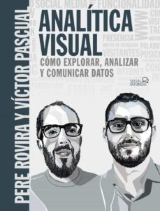 ANALITICA VISUAL. COMO EXPLORAR, ANALIZAR Y COMUNICAR DATOS (SOCIAL MEDIA)   PERE ROVIRA SAMBLANCAT   Casa del Libro
