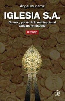 iglesia s.a.: dinero y poder de la multinacional vaticana en españa-angel munarriz-9788446028086