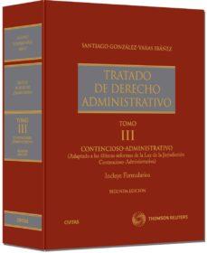 tratado de derecho administrativo iii - contencioso administrativo (adaptado a las últimas reformas de la ley de la-santiago gonzalez-varas ibañez-9788447038886