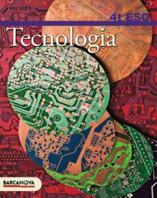 Chapultepecuno.mx Tecnologia 4 Eso. Llibre De L Alumne Educación Secundaria Obligatoria - Segundo Ciclo - 4º Image