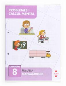 resolució de problemes i càlcul mental 8  3º primaria  catala-9788466132886