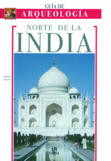 guia de arqueologia: norte de la india-alberto siliotti-9788466211086