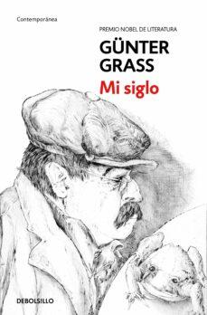 Ebook para la preparación de la puerta descarga gratuita MI SIGLO (Literatura española) de GUNTER GRASS