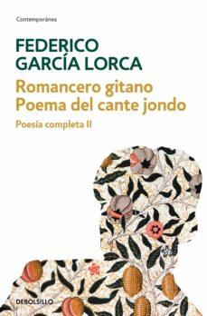 Romancero Gitano Poema Del Cante Jondo Poesía Completa 2 Ebook Federico Garcia Lorca Descargar Libro Pdf O Epub 9788466340786