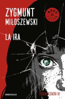 Descargar libros electrónicos deutsch LA IRA (UN CASO DEL FISCAL SZACKI 3) (Literatura española) RTF ePub 9788466347686 de ZYGMUNT MILOSZEWSKI