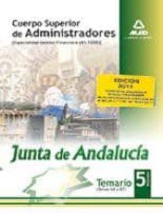 Inmaswan.es Cuerpo Superior De Administradores [Especialidad Gestion Financie Ra (A1 1200)] De La Junta De Andalucia. Temario. Volumen V Image
