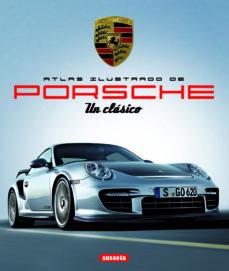 Costosdelaimpunidad.mx Porsche Un Clasico: Atlas Ilustrado Image