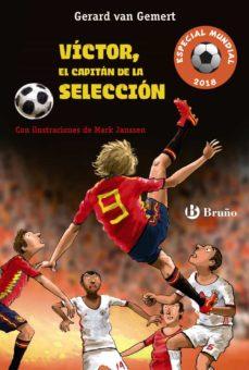 victor, el capitan de la seleccion (futbolmania especial mundial 2018)-gerard van gemert-9788469623886
